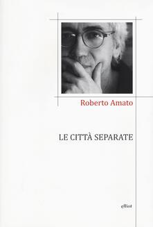 Le città separate - Roberto Amato - copertina
