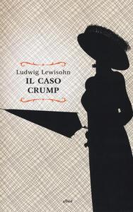 Libro Il caso Crump Ludwig Lewisohn