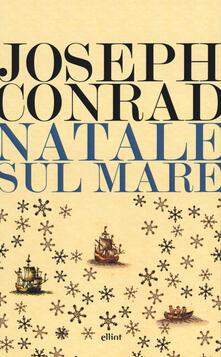 Natale sul mare e altri scritti - Joseph Conrad - copertina