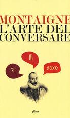 Libro L' arte del conversare Michel de Montaigne