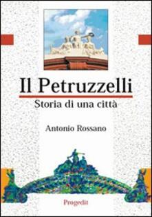 Il Petruzzelli. Storia di una città - Antonio Rossano - copertina