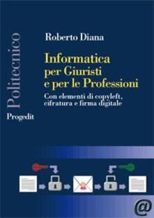 Promoartpalermo.it Informatica per giuristi e per le professioni. Con elementi di copyleft, cifratura e firma digitale Image