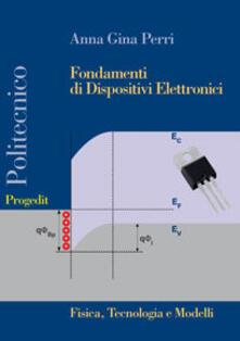 Fondamenti di dispositivi elettronici. Fisica, tecnologia e modelli.pdf
