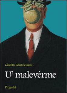 U' malevèrme. Schegge di satira e buonumore - Giuditta Abatescianni - copertina