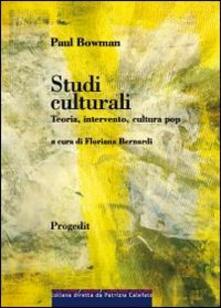 Studi culturali. Teoria, intervento, cultura pop - Paul Bowman - copertina