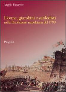 Donne, giacobini e sanfedisti nella Rivoluzione napoletana del 1799 - Angelo Panarese - copertina