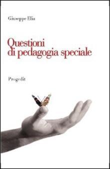 Questioni di pedagogia speciale. Itinerari di ricerca, contesti di inclusione, problematiche educative.pdf
