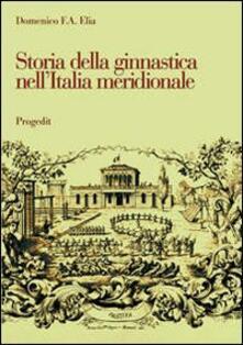 Storia della ginnastica nell'Italia meridionale. L'opera di Giuseppe Pezzarossa (1851-1911) in terra di Bari
