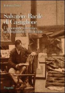 Salvatore Bacile di Castiglione. Un nomade salentino nell'Inghilterra vittoriana