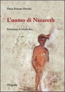 L' uomo di Nazareth. Come parlarne oggi - Dora Frisone Perrini - copertina