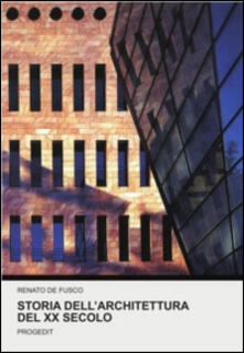 Storia dell'architettura del XX secolo - Renato De Fusco - copertina