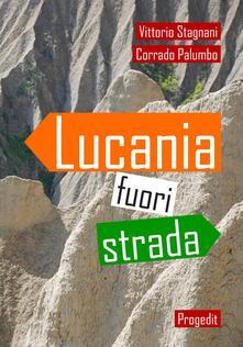 Lucania fuori strada - Vittorio Stagnani,Corrado Palumbo - copertina