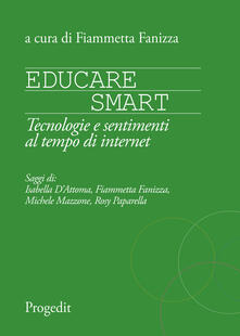 Ristorantezintonio.it Educare smart. Tecnologie e sentimenti al tempo di Internet Image