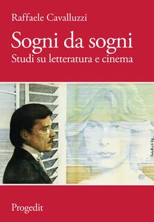 Sogni da sogni. Studi su letteratura e cinema - Raffaele Cavalluzzi - copertina