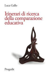 Itinerari di ricerca della comparazione educativa - Luca Gallo - copertina