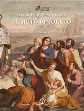 Percorsi e immagini nell'arte di Pietro Ivaldi, il Muto di Toleto (1810-1885)