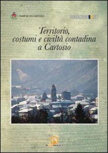 Territorio, costumi e civiltà contadina a Cartosio - copertina