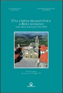Una chiesa bramantesca a Roccaverano. Santa Maria Annunziata (1509-2009). Atti del Convegno (Roccaverano, 29-30 maggio 2009) - copertina