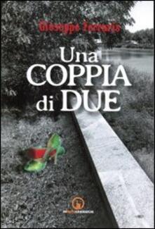 Una coppia di due - Giuseppe Ferraris - copertina