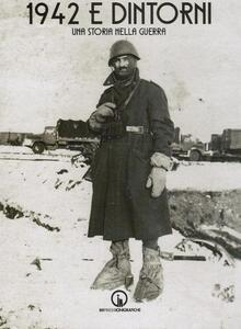 1942 e dintorni. Una storia nella guerra