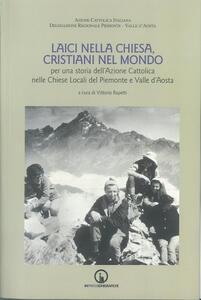Laici nella Chiesa, cristiani nel mondo. Per una storia dell'Azione C attolica nelle chiese locali del Piemonte e Valle d'Aosta