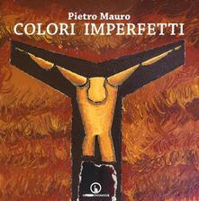 Colori imperfetti - Pietro Mauro - copertina