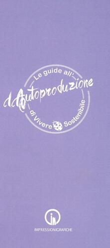 Ipabsantonioabatetrino.it Le guide all'autoproduzione di vivere sostenibile. La cura del corpo e della mente Image
