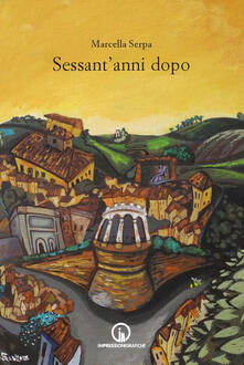 Sessan'anni dopo - Marcella Serpa - copertina