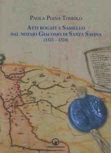 Atti rogati a Sassello dal notaio Giacomo di Santa Savina (1321-1324) - Paola Piana Toniolo - copertina