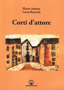 Corti d'attore - Flavio Armeta,Lucia Baricola - copertina