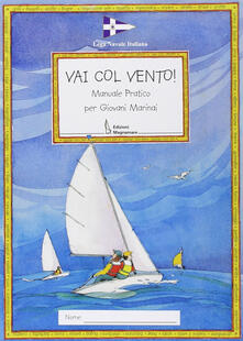 Capturtokyoedition.it Vai col vento! Manuale pratico per giovani marinai Image