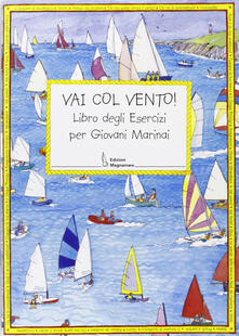 Milanospringparade.it Vai con vento. Libro degli esercizi per giovani marinai Image