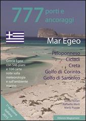 777 porti e ancoraggi. Mar Egeo: Peloponneso, Cicladi, Creta, Golfo di Corinto, Golfo di Saronico