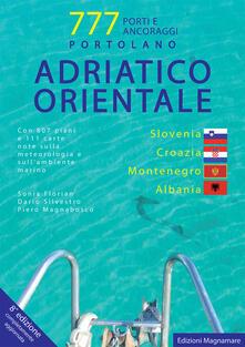 Adriatico orientale: Slovenia, Croazia, Montenegro, Albania. Portolano. 777 porti e ancoraggi.pdf