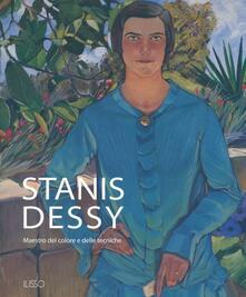 Stanis Dessy. Maestro del colore e delle tecniche - Caterina Virdis Limentani - copertina