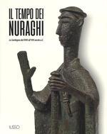 Il tempo dei nuraghi. La Sardegna dal XVIII al VIII secolo a.C.. Ediz. illustrata