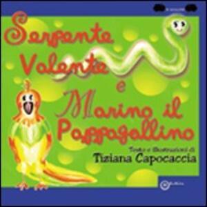 Serpente Valente e Marino il pappagallino - Tiziana Capocaccia - copertina