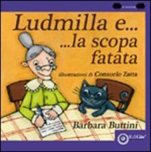 Ludmilla e la scopa fatata - Barbara Buttini - copertina