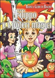 Filippo e i poteri magici - Bianca Guidi di Bagno - copertina