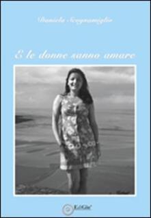 E le donne sanno amare - Daniela Scognamiglio - copertina