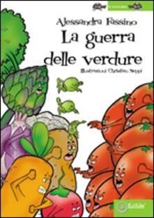 La guerra delle verdure - Alessandra Fassino - copertina