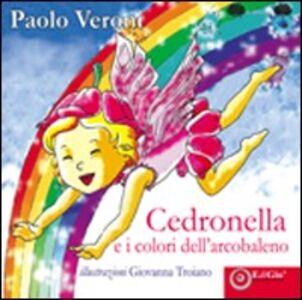 Cedronella e i colori dell'arcobaleno