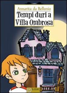 Tempi duri a Villa Ombrosa - Annamaria Bellonio - copertina