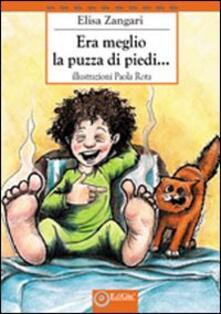 Era meglio la puzza di piedi... - Elisa Zangari - copertina