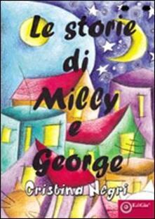 Le storie di Milly e George - Cristina Negri - copertina