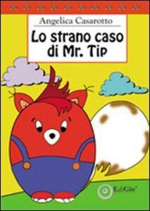 Lo strano caso di Mr. Tip