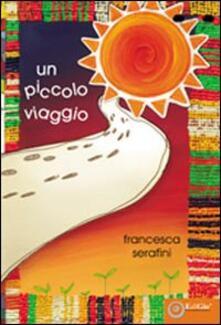 Un piccolo viaggio - Francesca R. Serafini - copertina