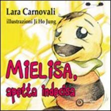Mielisa, apetta indecisa - Lara Carnovali - copertina