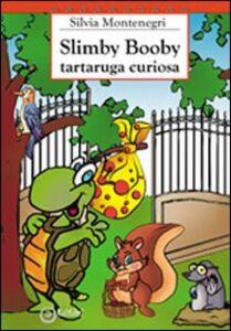 Slimby Boody tartaruga curiosa