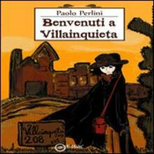 Benvenuti a Villainquieta - Paolo Perlini - copertina
